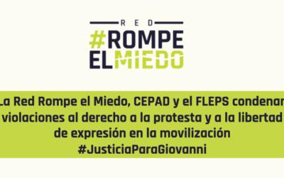 La Red Rompe el Miedo, CEPAD y el FLEPS condenan violaciones al derecho a la protesta y a la libertad de expresión en la movilización #JusticiaParaGiovanni