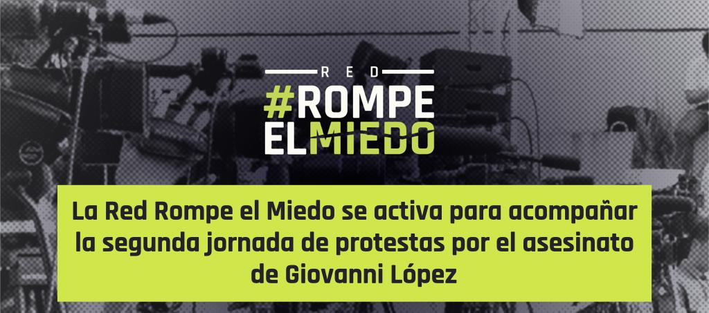 La Red Rompe el Miedo se activa para acompañar la segunda jornada de protestas por el asesinato de Giovanni López