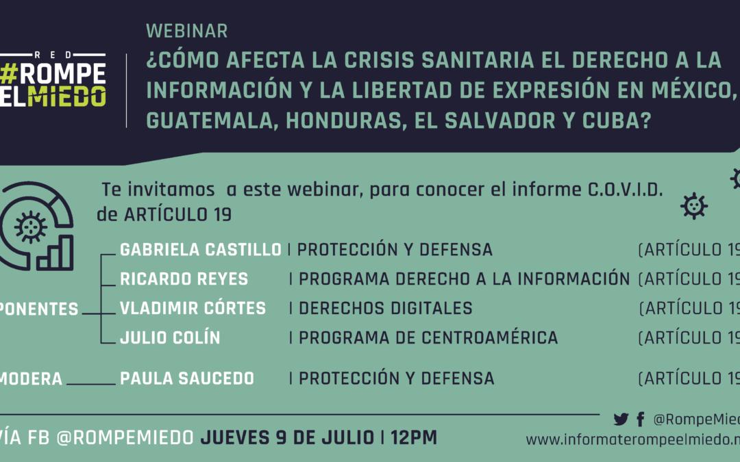 Webinar 4: ¿Cómo afecta la crisis sanitaria el derecho a la información y la libertad de expresión en México, Guatemala, Honduras, El Salvador y Cuba?