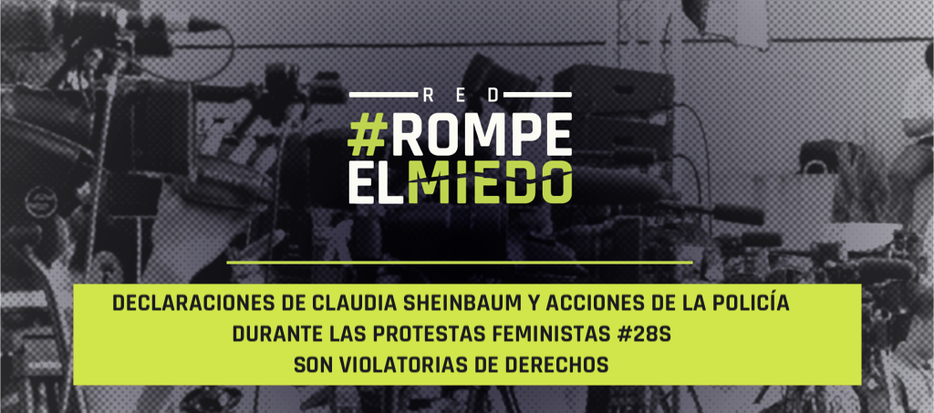 Declaraciones de Claudia Sheinbaum y acciones de la policía durante las protestas feministas #28S son violatorias de derechos