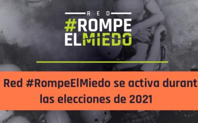 La Red #RompeElMiedo se activa durante las elecciones de 2021